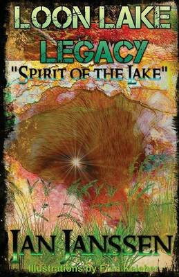 Loon Lake Legacy Spirit of the Lake (Paperback)