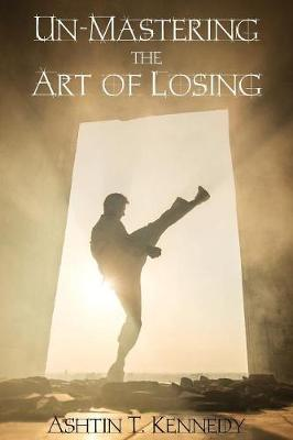 Un-Mastering the Art of Losing (Paperback)