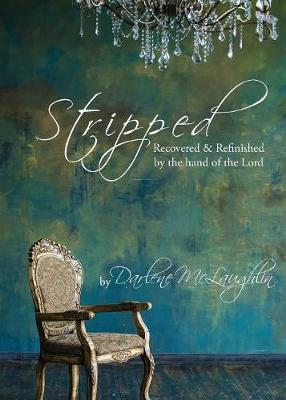 Stripped: Recovered and Refinished by the Hand of the Lord (Paperback)
