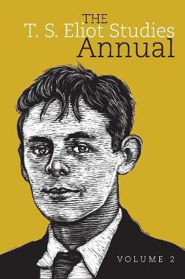 The T. S. Eliot Studies Annual: Volume 2 - Clemson University Press (Hardback)