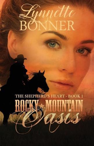 Rocky Mountain Oasis - Shepherd's Heart 1 (Paperback)