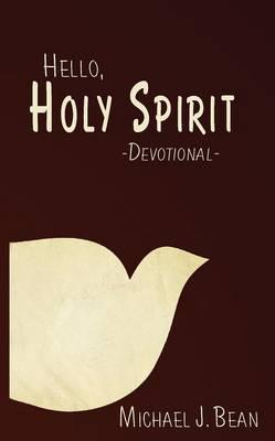 Hello, Holy Spirit (Paperback)