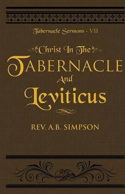 Christ in the Tabernacle and Leviticus: Tabernacle Sermons VII - Tabernacle Sermons 7 (Paperback)