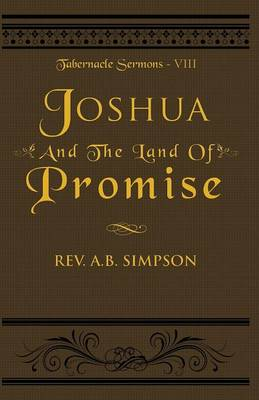 Joshua and the Land of Promise: Tabernacle Sermons VIII - Tabernacle Sermons 8 (Paperback)