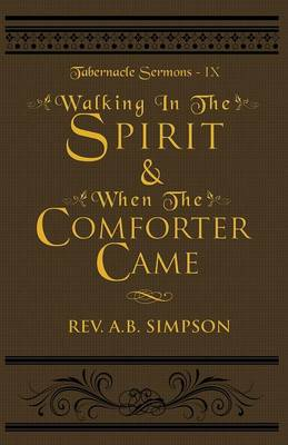 Walking in the Spirit & When the Comforter Came: Tabernacle Sermons IX - Tabernacle Sermons 9 (Paperback)
