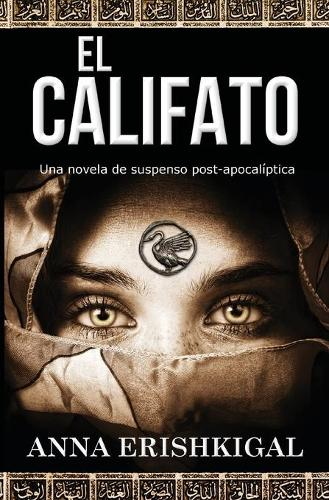 El Califato: Una Novela de Suspenso Post-Apocal ptica: (Edici n En Espa ol) (Spanish Edition) (Paperback)