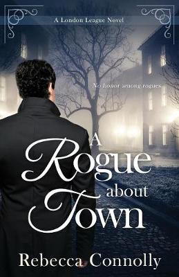 A Rogue About Town - London League, Book 2 (Paperback)
