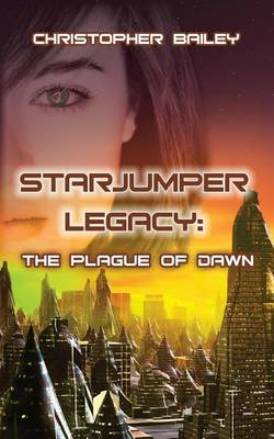 The Plague of Dawn - Starjumper Legacy, Book 3 (Paperback)