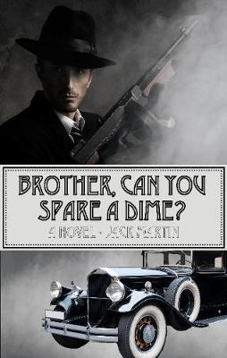 Brother, Can You Spare a Dime? (Paperback)