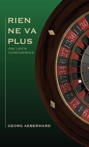 Rien Ne Va Plus: One Life's Coincidences (Hardback)