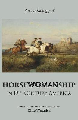 Horsewomanship in 19th-Century America: An Anthology (Paperback)