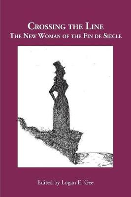 Crossing the Line: The New Woman of the Fin de Si cle (Paperback)
