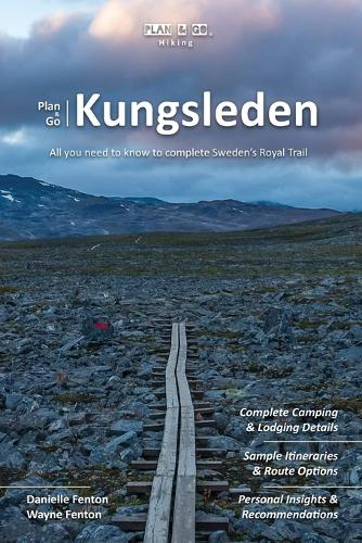Plan & Go Kungsleden: All You Need to Know to Complete Sweden's Royal Trail - Plan & Go Hiking (Paperback)
