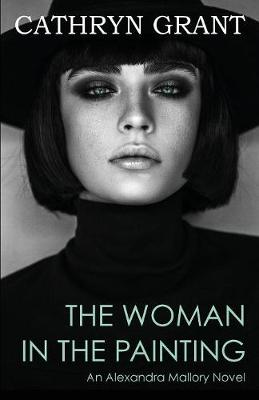 The Woman in the Painting: (a Psychological Suspense Novel) (Alexandra Mallory Book 3) - Alexandra Mallory 3 (Paperback)