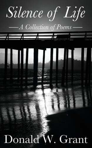 Silence of Life: A Collection of Poems (Paperback)