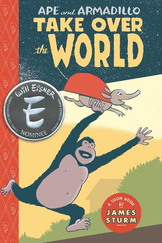 Ape & Armadillo Take Over the World (Hardback)