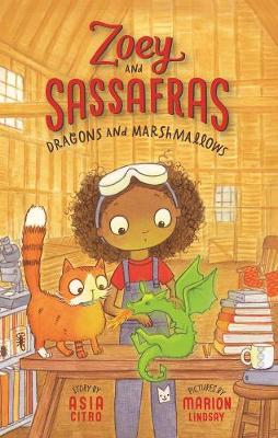 Dragons and Marshmallows - Zoey and the Sassafras Book 1 (Hardback)