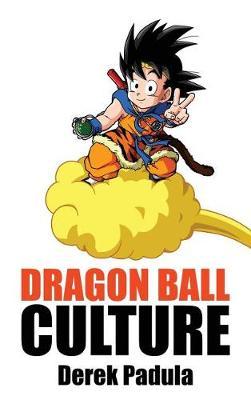 Dragon Ball Culture Volume 4: Westward - Dragon Ball Culture 4 (Hardback)