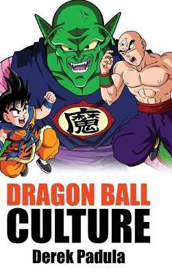Dragon Ball Culture Volume 5: Demons - Dragon Ball Culture 5 (Hardback)