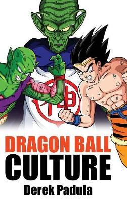 Dragon Ball Culture Volume 6: Gods - Dragon Ball Culture 6 (Hardback)