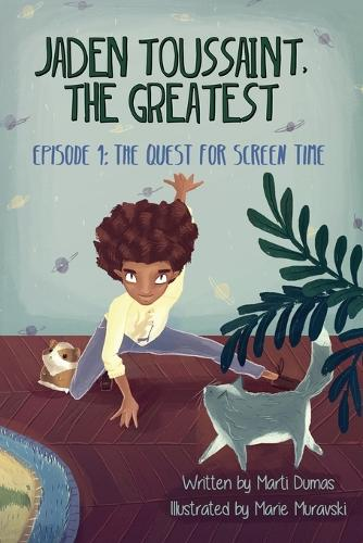 Jaden Toussaint, the Greatest Episode 1: The Quest for Screen Time (Paperback)