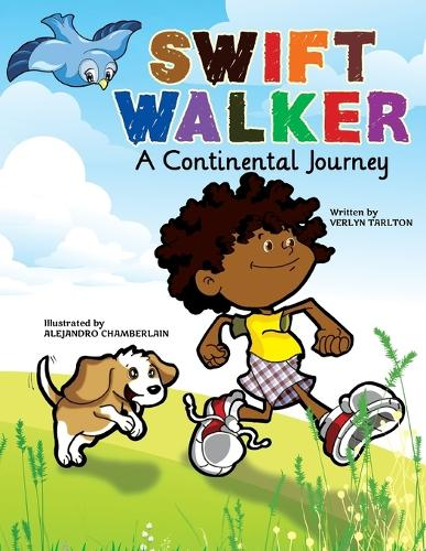 Swift Walker: A Continental Journey - Swift Walker Science and Geography Books for Kids 1 (Paperback)