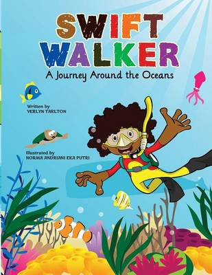 Swift Walker: A Journey Around the Oceans - Swift Walker Science and Geography Books for Kids 2 (Paperback)