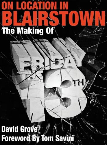 On Location in Blairstown: The Making of Friday the 13th (Hardback)