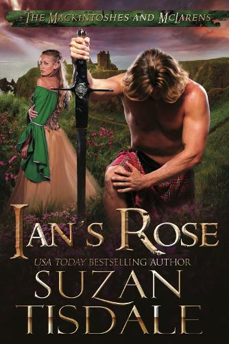 Ian's Rose: Book One of The Mackintoshes and McLarens - The Mackintoshes and McLarens 1 (Paperback)