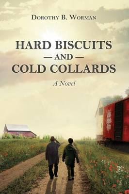 Hard Biscuits and Cold Collards (Paperback)