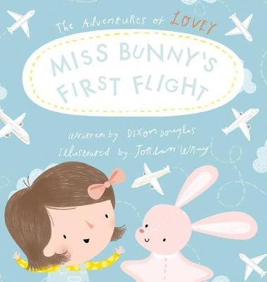 Miss Bunny's First Flight - Adventures of Lovey 01 (Hardback)