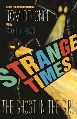 Strange Times: The Ghost in the Girl (Hardback)