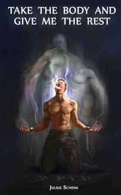 Take the Body...: Demon Fantasy - Dark Hero - Soldiers and Gods 1 (Paperback)
