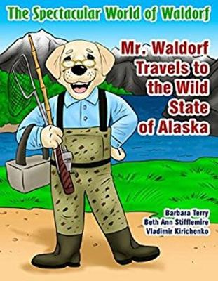 Mr. Waldorf Travels to the Wild State of Alaska - Spectacular World of Waldorf 2 (Paperback)