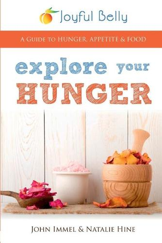Explore Your Hunger (Paperback)