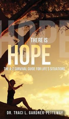 There Is Hope: The A-Z Survival Guide for Life's Situations (Hardback)