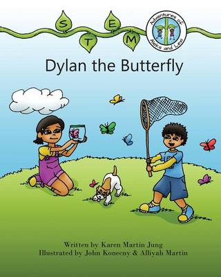 STEM Adventures of Aleks and Lexi: Dylan the Butterfly (Paperback)