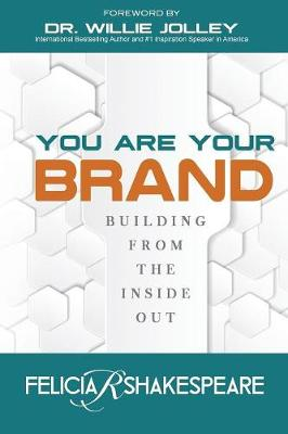 You Are Your Brand: Building from the Inside Out (Paperback)