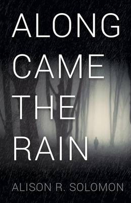 Along Came the Rain (Paperback)