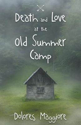 Death and Love at the Old Summer Camp (Paperback)