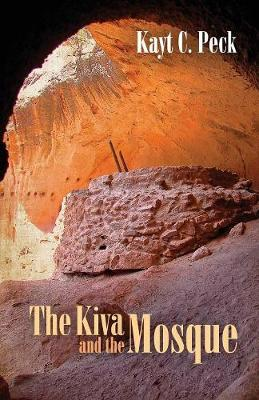 The Kiva and the Mosque (Paperback)