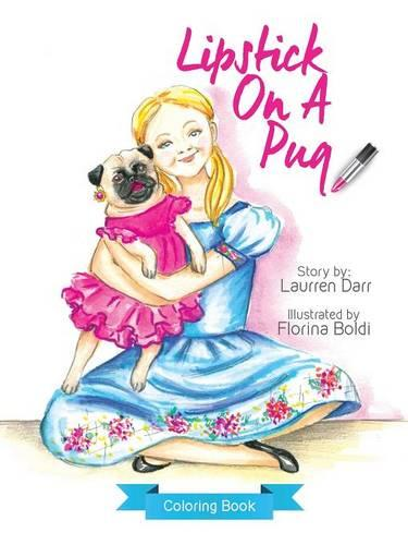 Lipstick on a Pug - Coloring Book (Paperback)