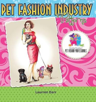 Pet Fashion Industry Patterns (Hardback)