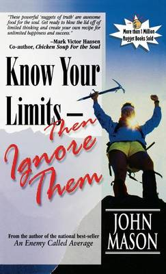 Know Your Limits - Then Ignore Them (Hardback)