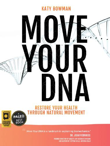 Move Your DNA: Restore Your Health Through Natural Movement (Paperback)
