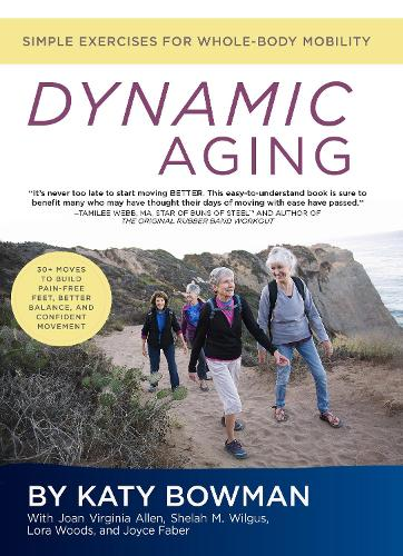 Dynamic Aging: Simple Exercises for Whole-Body Mobility (Paperback)