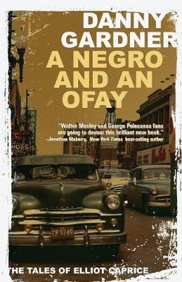 A Negro and an Ofay - Tales of Elliot Caprice 1 (Paperback)