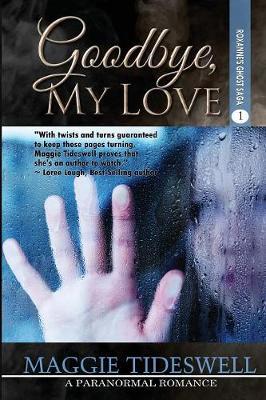 Goodbye, My Love - Roxanne's Ghost Saga 1 (Paperback)