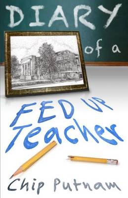 Diary of a Fed Up Teacher (Paperback)