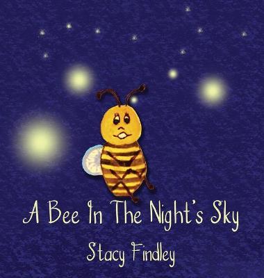 A Bee in the Night's Sky (Hardback)